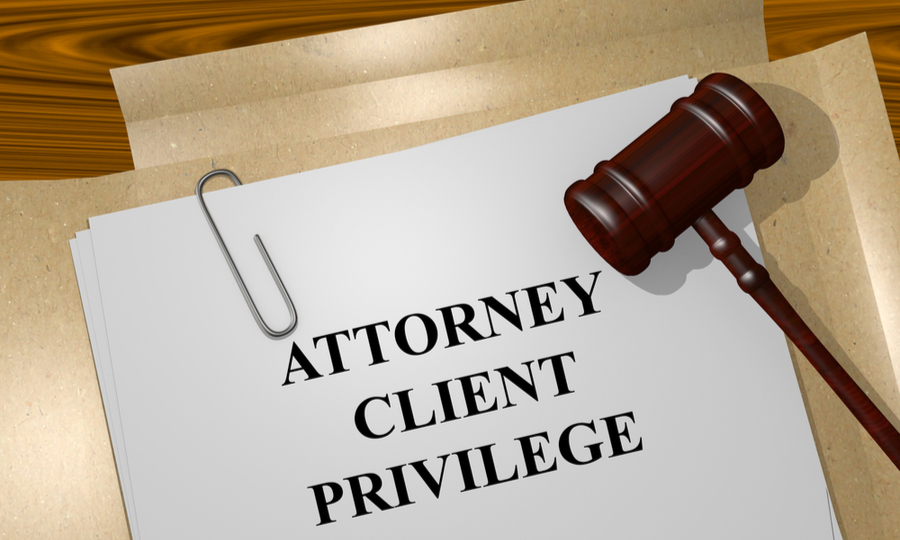 What Does Attorney-Client Privilege Mean?